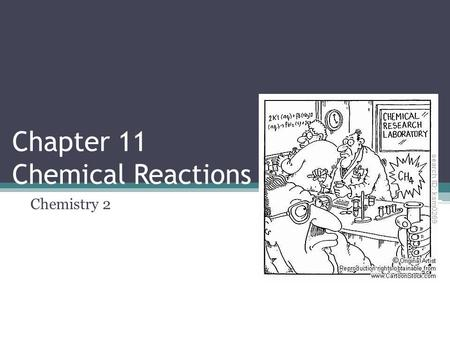 Chapter 11 Chemical Reactions Chemistry 2. Describing Chemical Reactions 11.1.