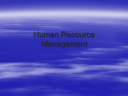 Human Resource Management. Human Resources Management.
