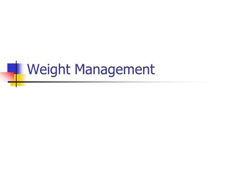 Weight Management. Agenda Health risks related to overweight/obesity Define overweight and obesity Learn to use the Body Mass Index Understand the calorie.