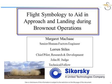1 Use or disclosure of this information is subject to the restriction on the title page of this document. Flight Symbology to Aid in Approach and Landing.