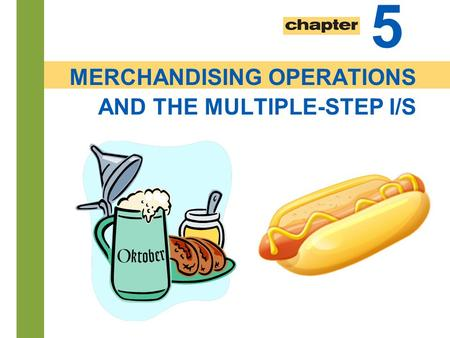 5-1 5 MERCHANDISING OPERATIONS AND THE MULTIPLE-STEP I/S.