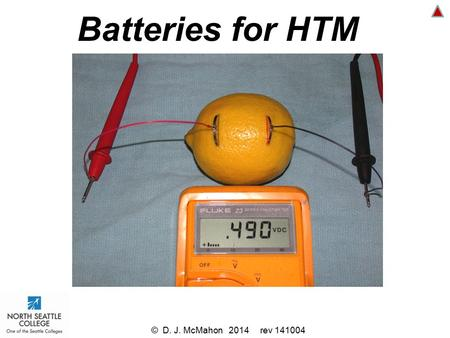 Batteries for HTM © D. J. McMahon 2014 rev 141004.