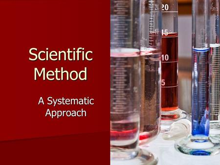 Scientific Method A Systematic Approach. Making Observations DATA TYPES Qualitative: Qualitative: –Physical characteristics, observed by 5 senses –color,