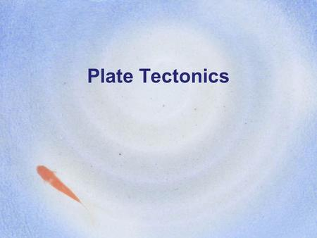 Plate Tectonics. Plate tectonics describes the motion of Earth's plates. Movement of plates can cause earthquakes!
