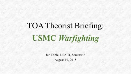 TOA Theorist Briefing: USMC Warfighting