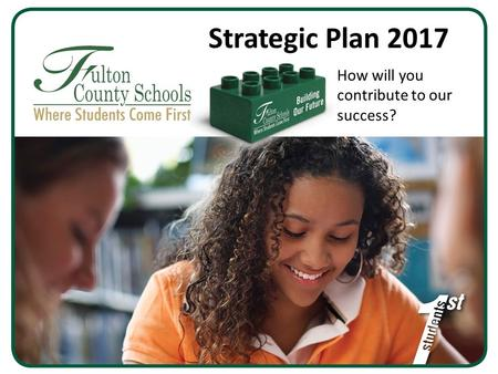 Strategic Plan 2017 How will you contribute to our success?