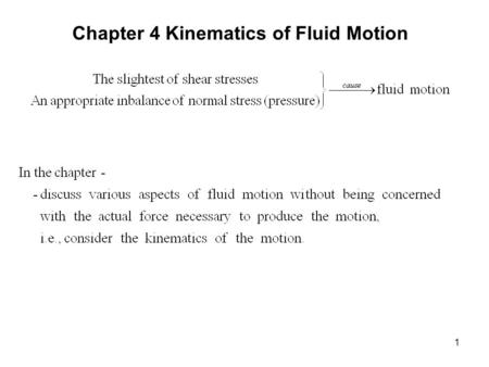 Chapter 4 Kinematics of Fluid Motion 1. 2 §4.1 The Velocity field 3.