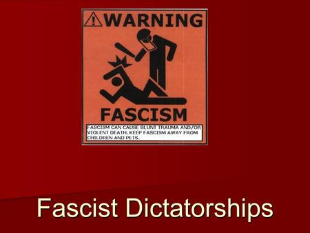 Fascist Dictatorships. Fascism was one attempt to solve the problems after WWI Fascism was one attempt to solve the problems after WWI There was no fascism.