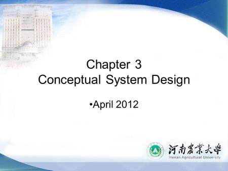 "Chapter 3 Conceptual System Design April 2012. Aims of this Lecture To explain what we mean by ""conceptual design"" To discuss process of conceptual design."