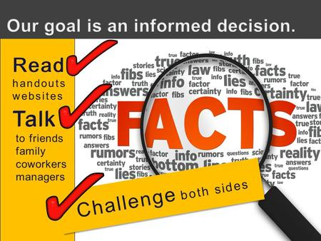 Talk to friends family coworkers managers Read handouts websites Read Talk Challenge both sides.
