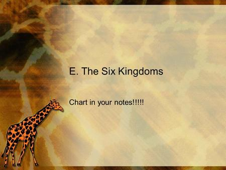 E. The Six Kingdoms Chart in your notes!!!!!. DOMAIN KINGDOM CELL TYPE CELL STRUCTURES NUMBER OF CELLS MODE OF NUTRITION EXAMPLES Bacteria Eubacteria.
