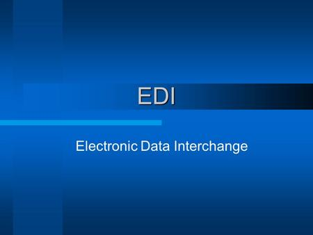 EDI Electronic Data Interchange. Group X What is EDI? Application to Application transfer of business documents between computers Means of speeding up.
