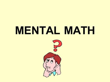 MENTAL MATH Rounding Addition and Subtraction Strategy: Estimate the answer by rounding each number to the nearest hundred Examples: 32 30 45 50 + 47.