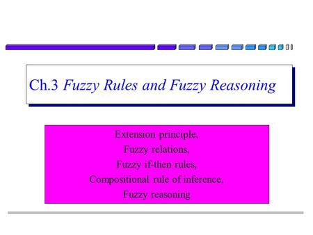 Ch.3 Fuzzy Rules and Fuzzy Reasoning