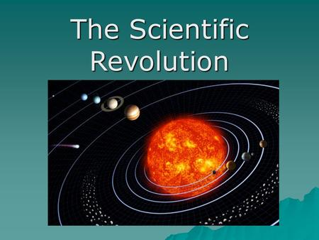 The Scientific Revolution. Ancient Greece and Rome  Mathematics, astronomy, and medicine were three of the earliest sciences.  The Greeks developed.