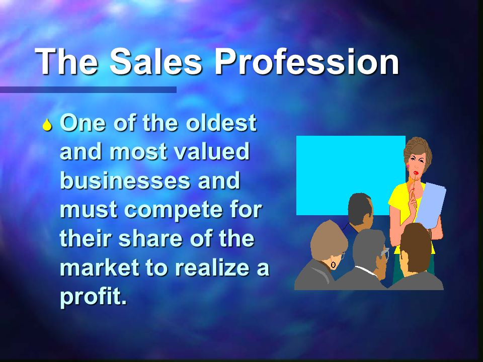 Why study selling and selling skills ? Selling takes place in many different situations.