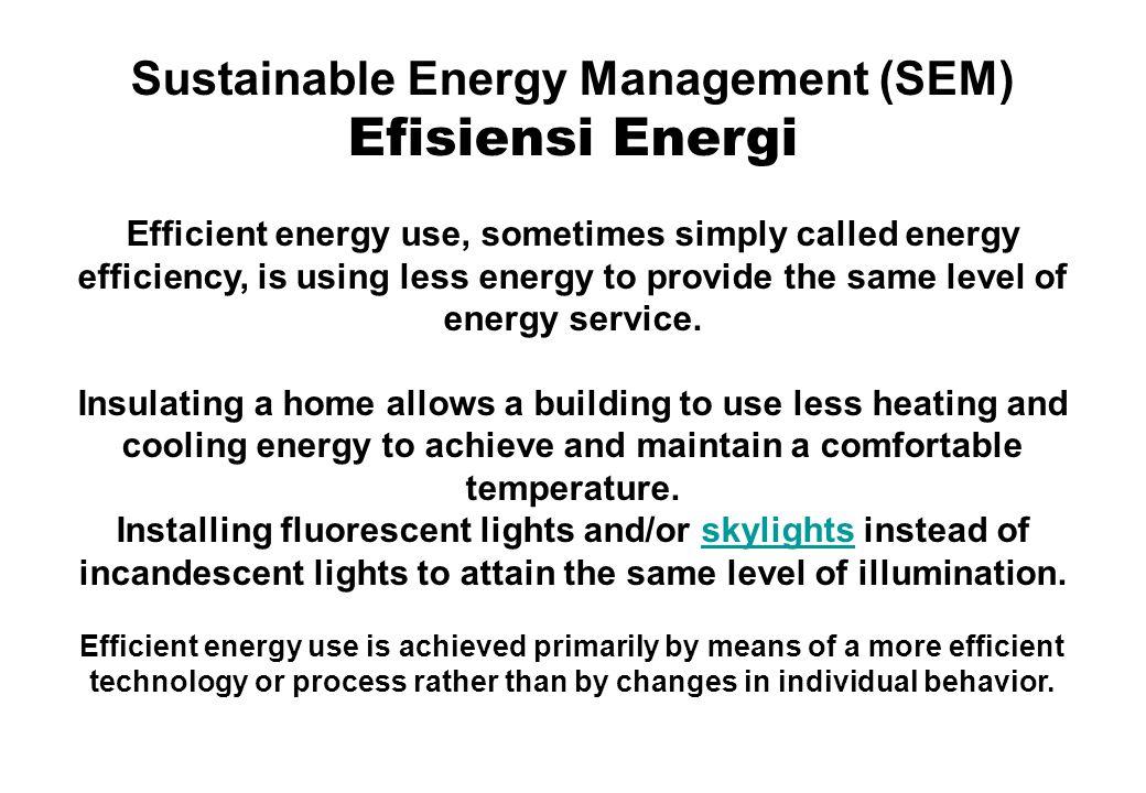 Sustainable Energy Management (SEM) Renewable energy : Energi yang dihasilkan dari sumberdaya alam seperti radiasi- matahari, angin, air, hujan, pasang-surut, panas bumi, dan hayati……… …….