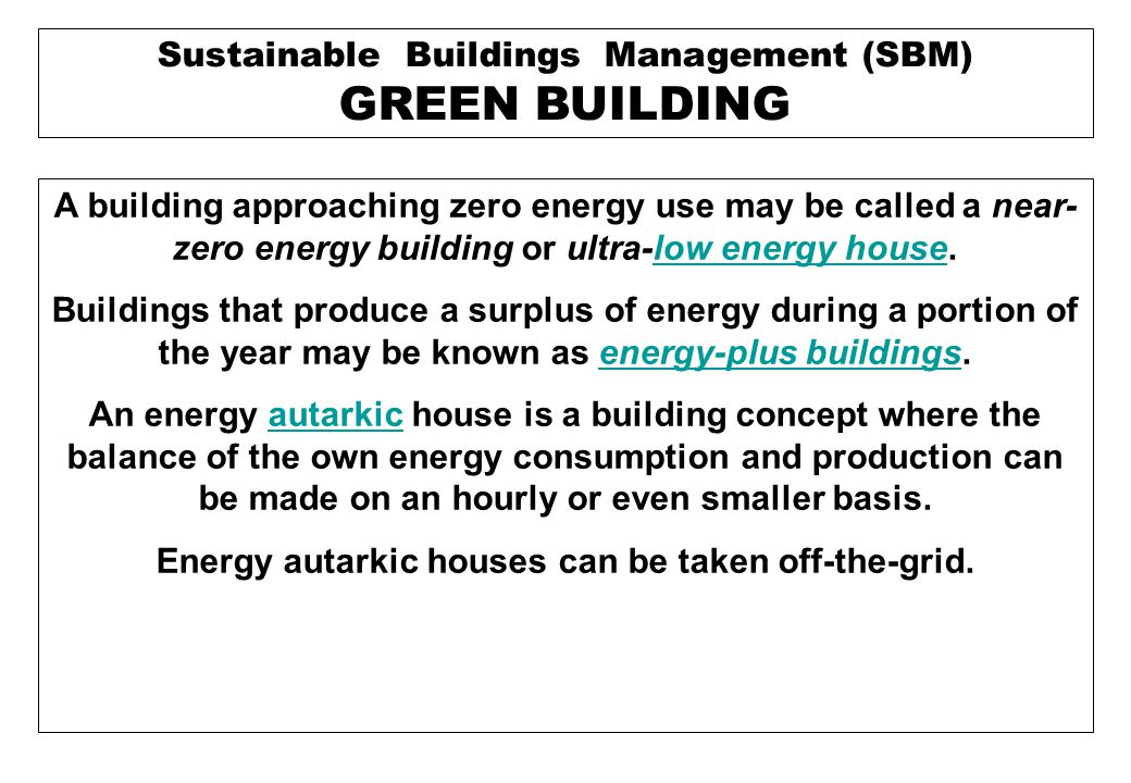 ZERO-ENERGY BUILDING: ZEB Zero Energy Buildings are usually built with significant energy- saving features.