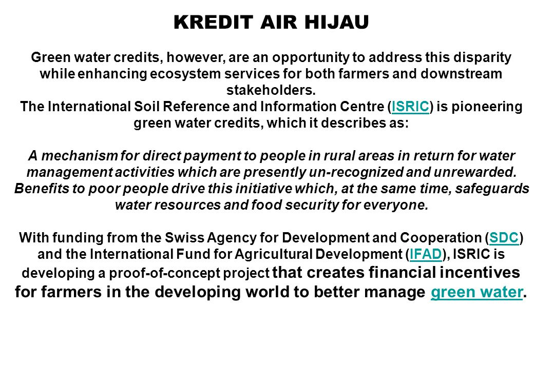KREDIT AIR HIJAU ISRIC is taking three steps to implement green water credits: 1.