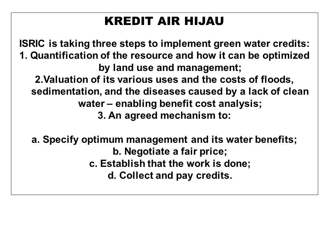 MEMANEN HUJAN Rainwater harvesting is the gathering, or accumulating and storing, of rainwater.