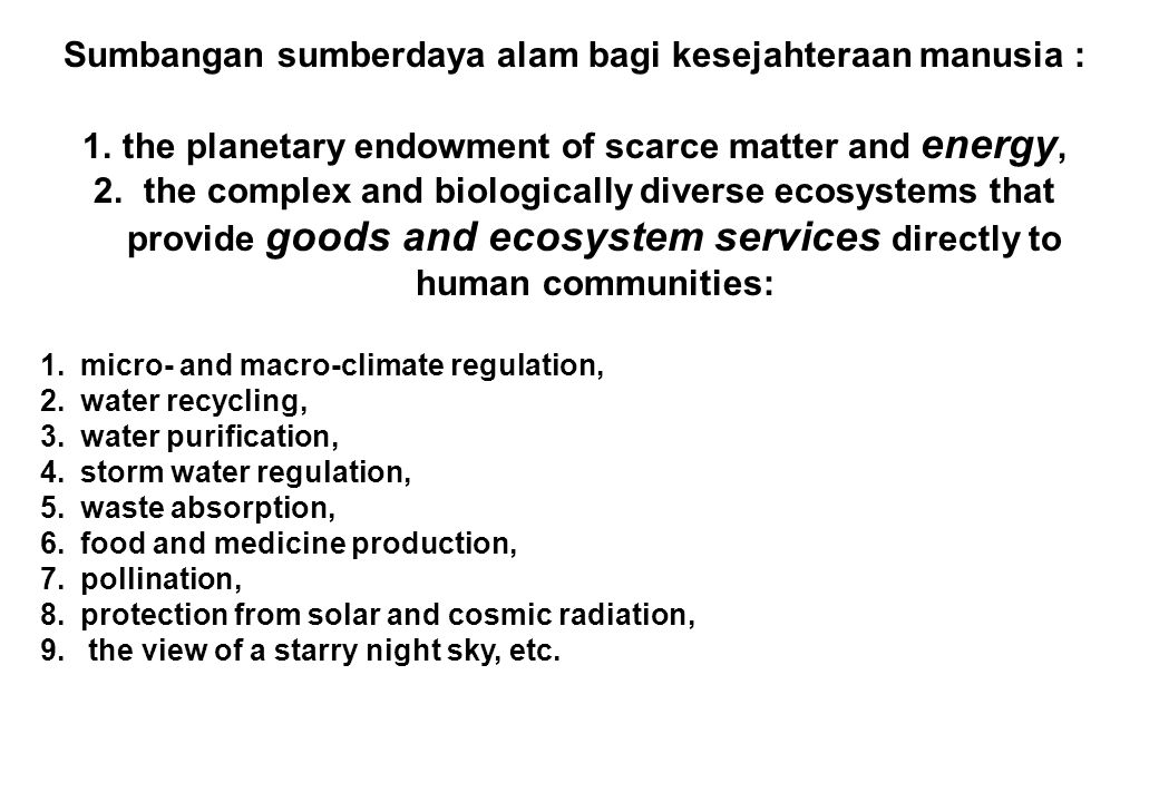 Jasa-jasa ekosistem Humankind benefits from a multitude of resources and processes that are supplied by natural ecosystems.