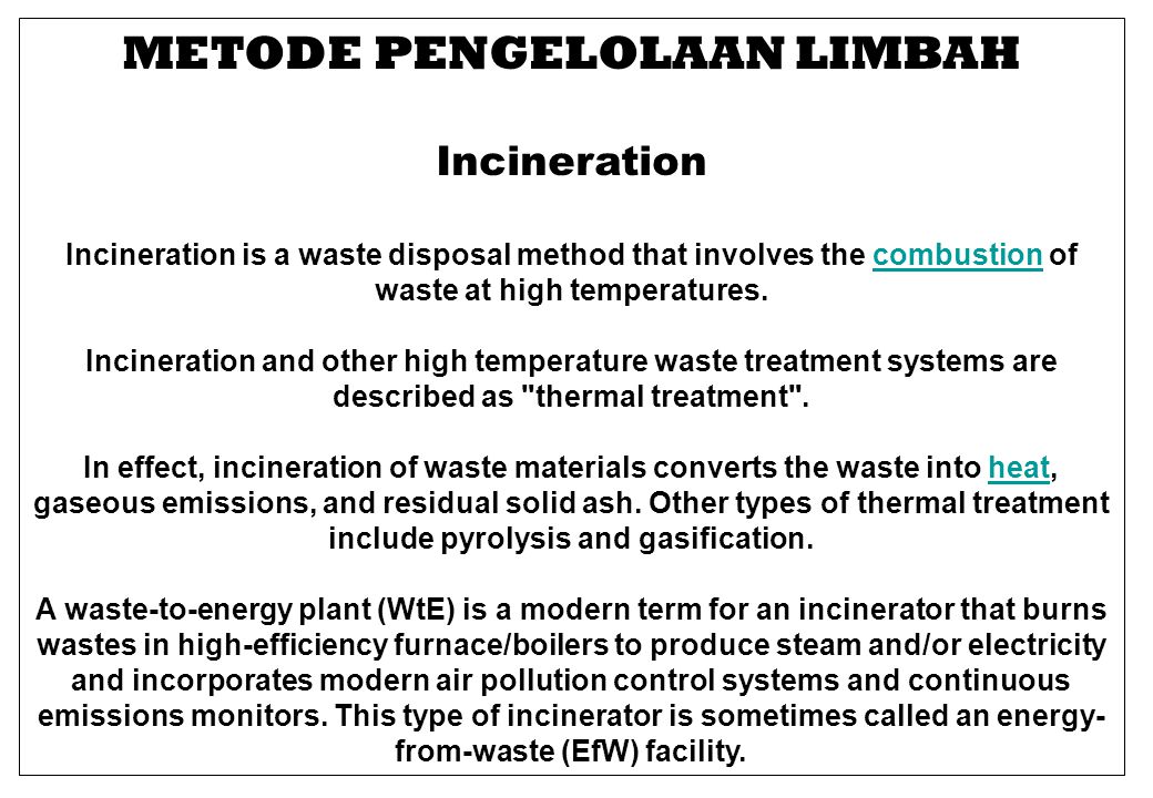 METODE PENGELOLAAN LIMBAH Resource recovery The process of extracting resources or value from waste is variously referred to as secondary resource recovery, recycling, and other terms.