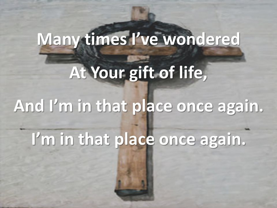 Jesus Christ, I think upon Your sacrifice; You became nothing, Poured out to death.