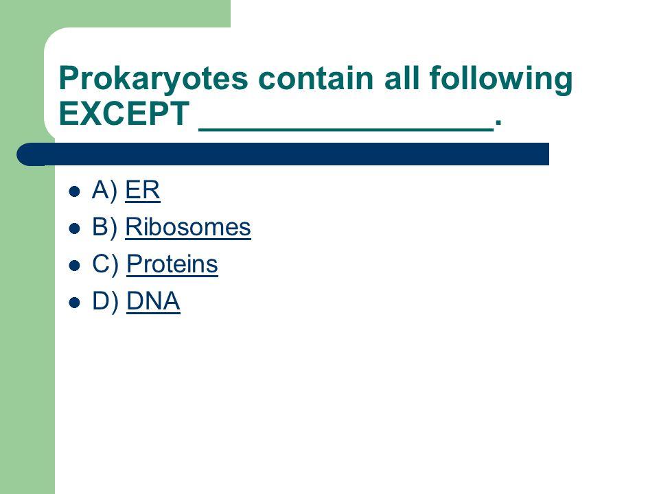 Prokaryotes contain all following EXCEPT ________________.