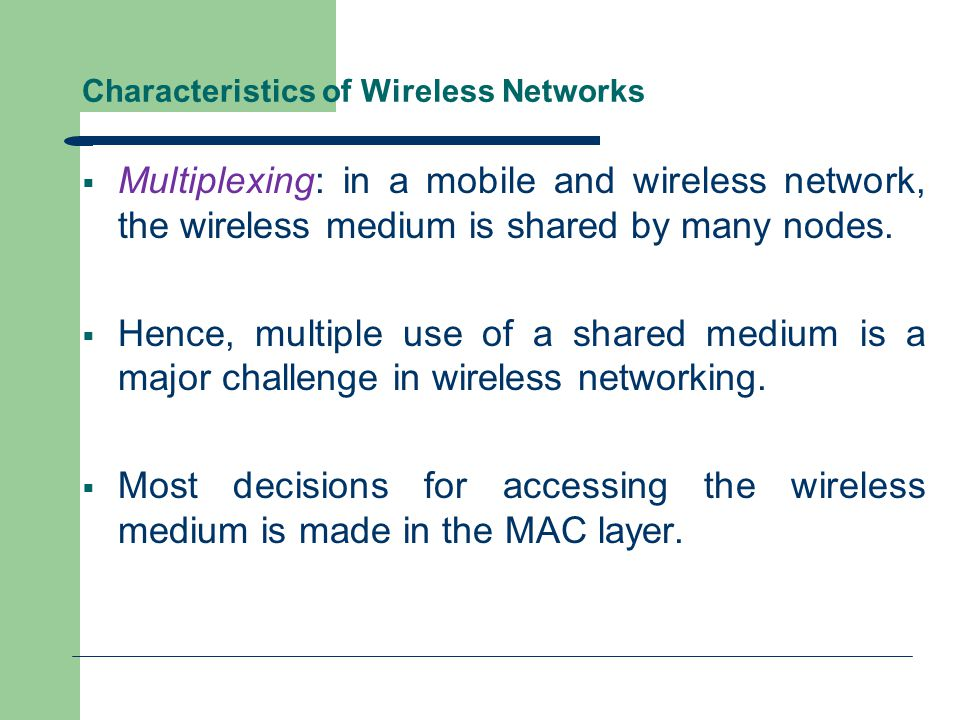 Multiplexing  The wireless channels can be multiplexed in four dimensions: – Time(t): A channel gets the whole frequency spectrum for a certain amount of time.