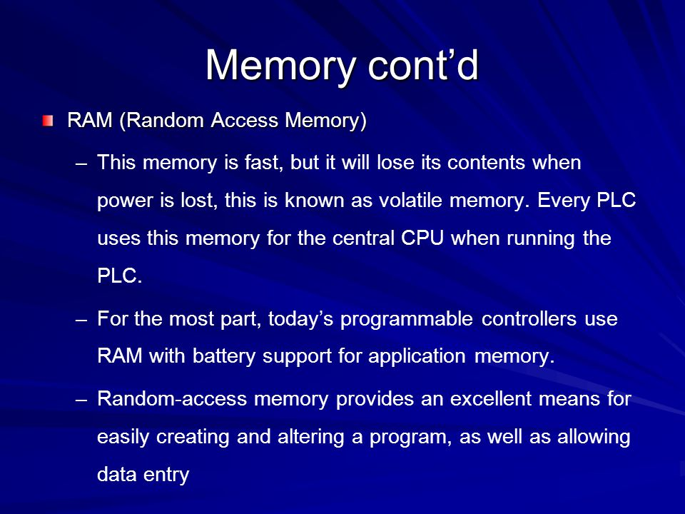 Memory cont'd EEPROM (Electrically Erasable Programmable Read-Only Memory) – –This memory can store programs like ROM.