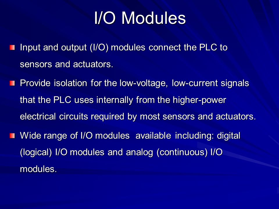 Inputs Modules Inputs come from sensors that translate physical or chemical phenomena into electrical signals.