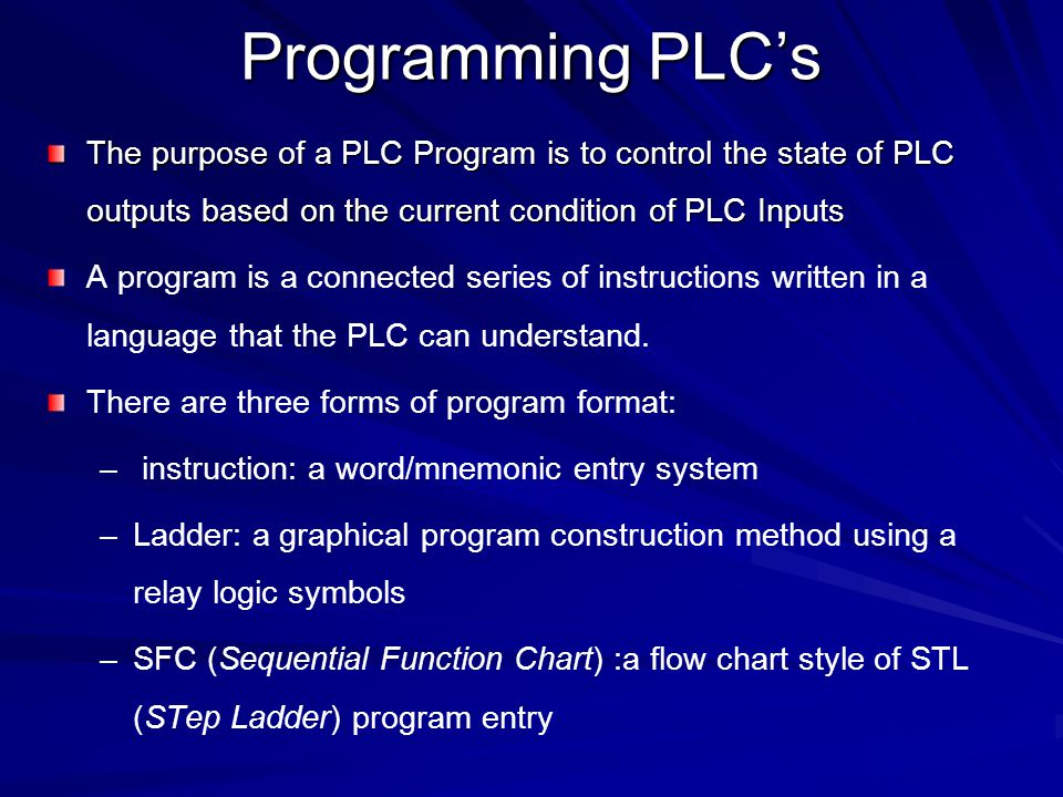 Programming PLC's Cont'd Not all programming tools can work in all programming forms.