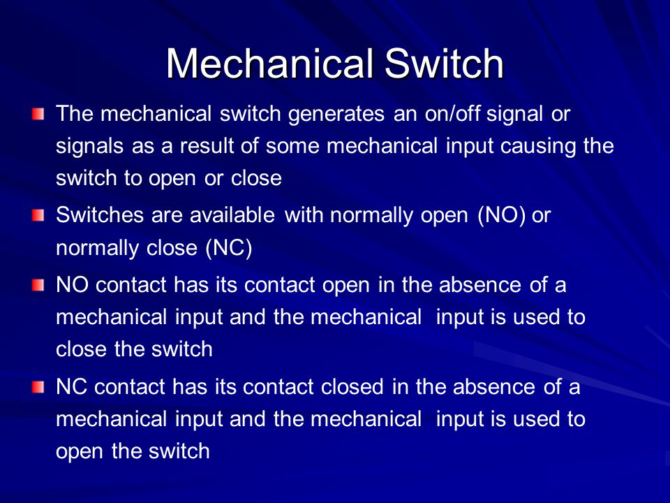 Mechanical Switch cont'd 2. Limit switch 1. On/Off switch ( 1. On/Off switch (Toggle switch)