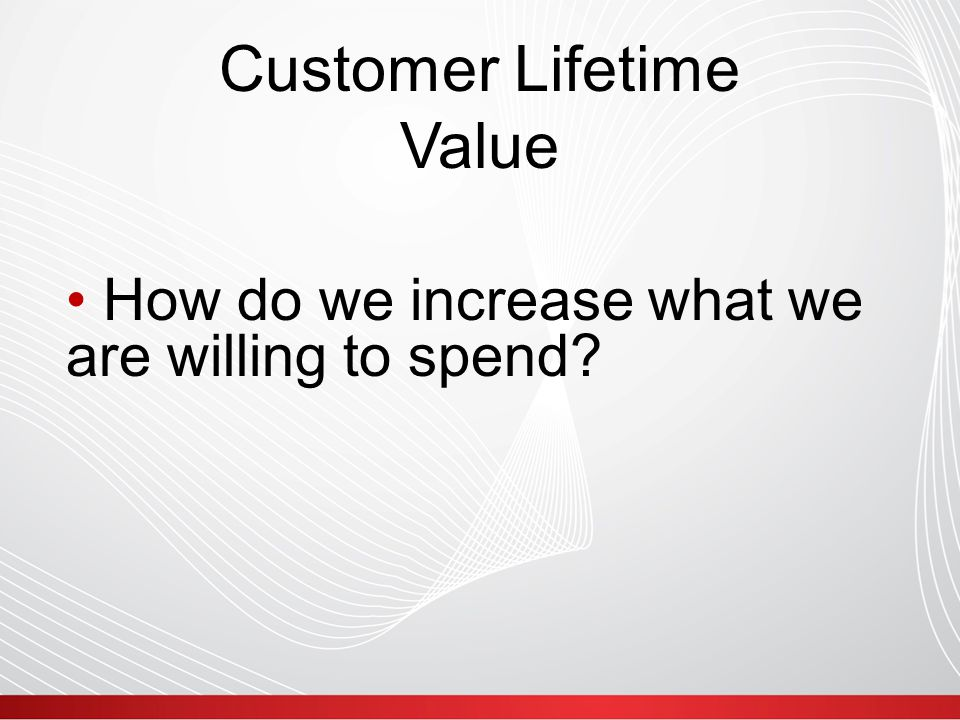 Customer Lifetime Value 1.Increase Average Order Value.