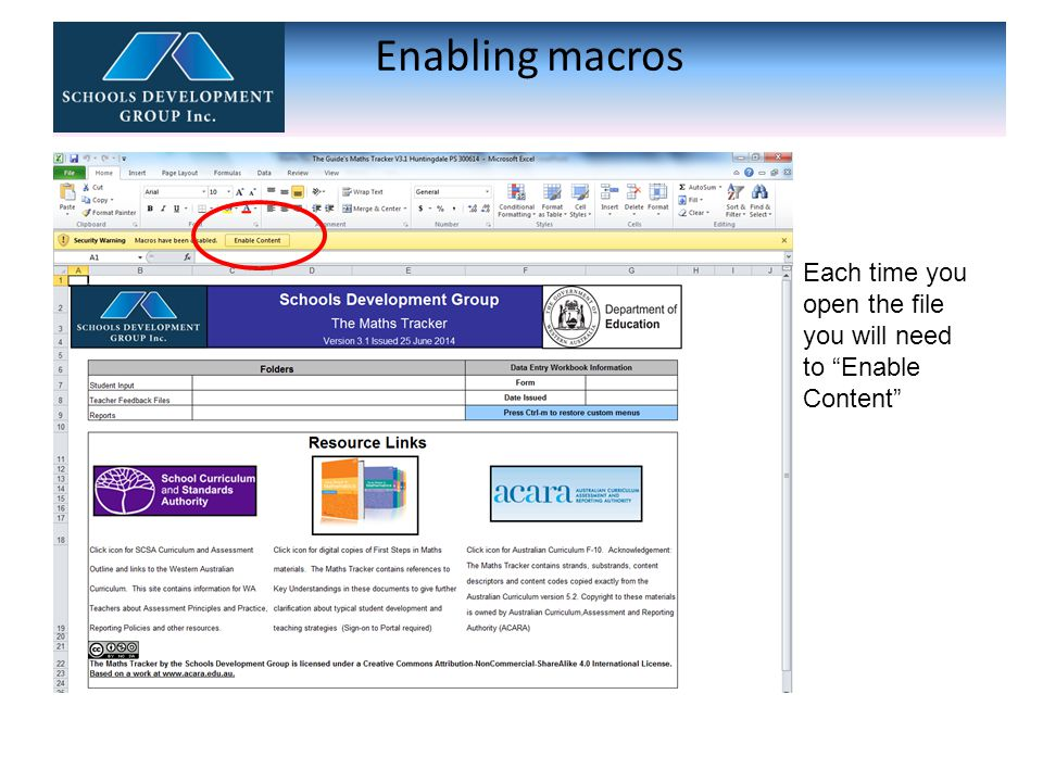 Enabling macros A new tab called Add- ins will appear across top of page.