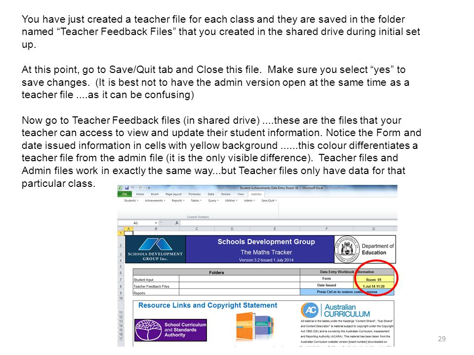 Import all Teacher (Form) Files in selected folder The Maths Tracker : The Schools Development Group (2014) 30 The Teachers will now go ahead and update information on their files.