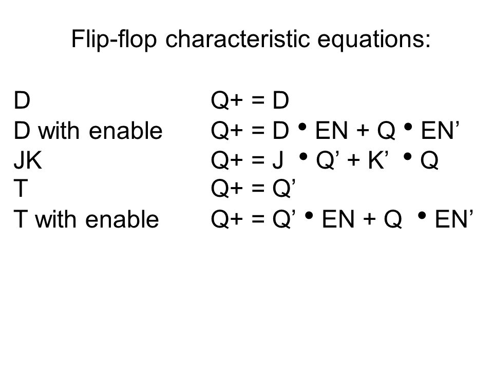Example: analysis with state machine (D flip-flops) Goals: Characterize as Mealy or Moore machine Determine next-state as function of inputs and current state Determine output as function of current state (Moore) or as function of current state and current inputs (Mealy) Express as machine behavior as state/output table or as state diagram Formulate English description of machine behavior