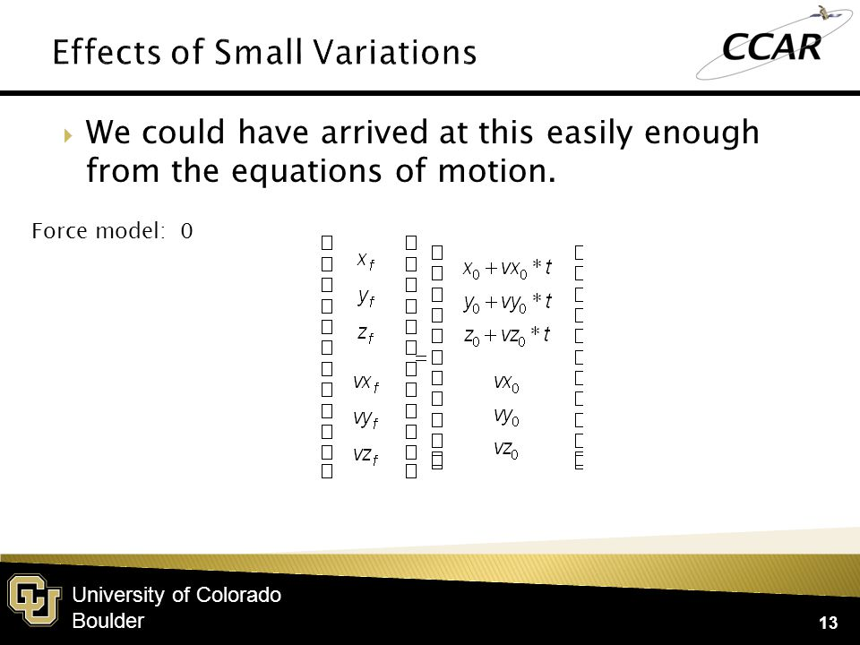 University of Colorado Boulder  This becomes more challenging with nonlinear dynamics 14 Force model: two-body