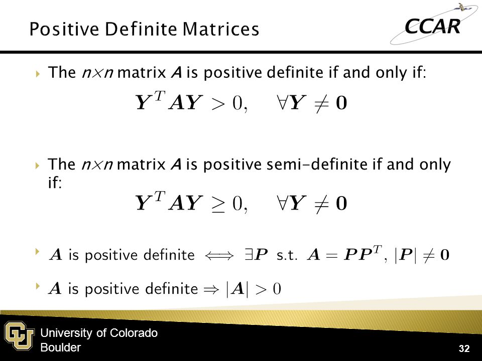 University of Colorado Boulder  The point x is a minimum if 33 and is positive definite.