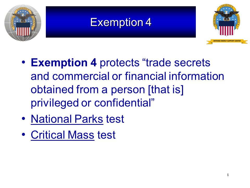 9 Court Cases National Parks – Defines information as confidential if (1) release impairs the Government's position in future actions or (2) release could cause substantial competitive harm to the submitter Critical Mass – If information is submitted voluntarily, it is exempt from release if it is not customarily disclosed to the public