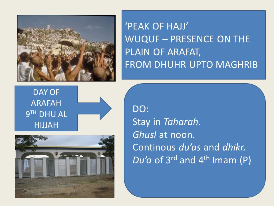 Leave the plains of Arafat after Maghrib.