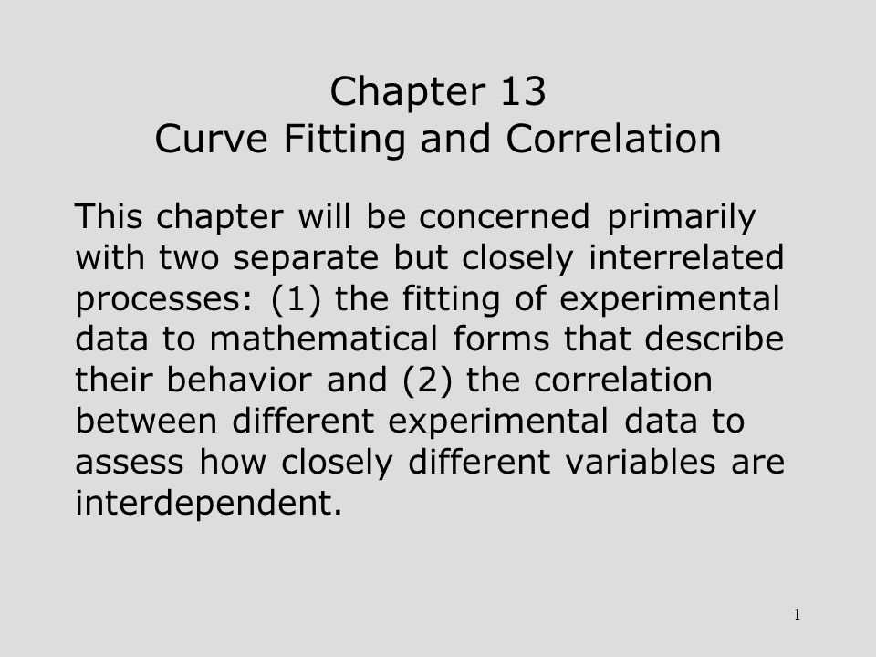 2 The fitting of experimental data to a mathematical equation is called regression.
