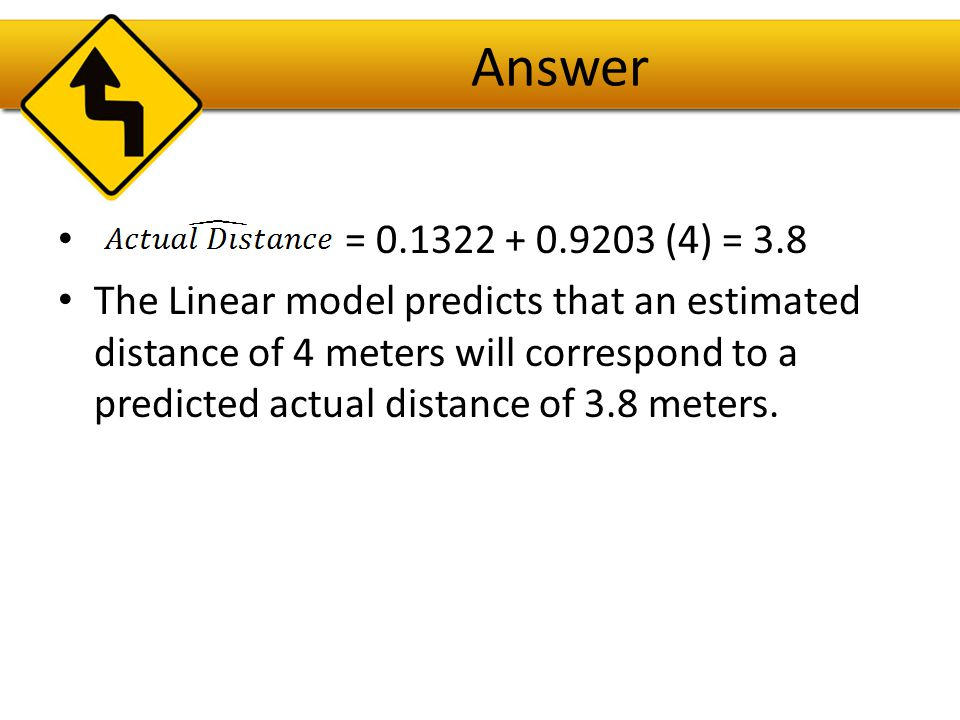 Question For an estimated distance of 4 meters, the actual distance from the object was 4.2 meters.