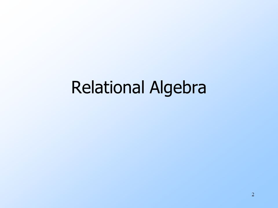 uA basic expression in the relational algebra consists of either one of the following: wA relation in the database wA constant relation