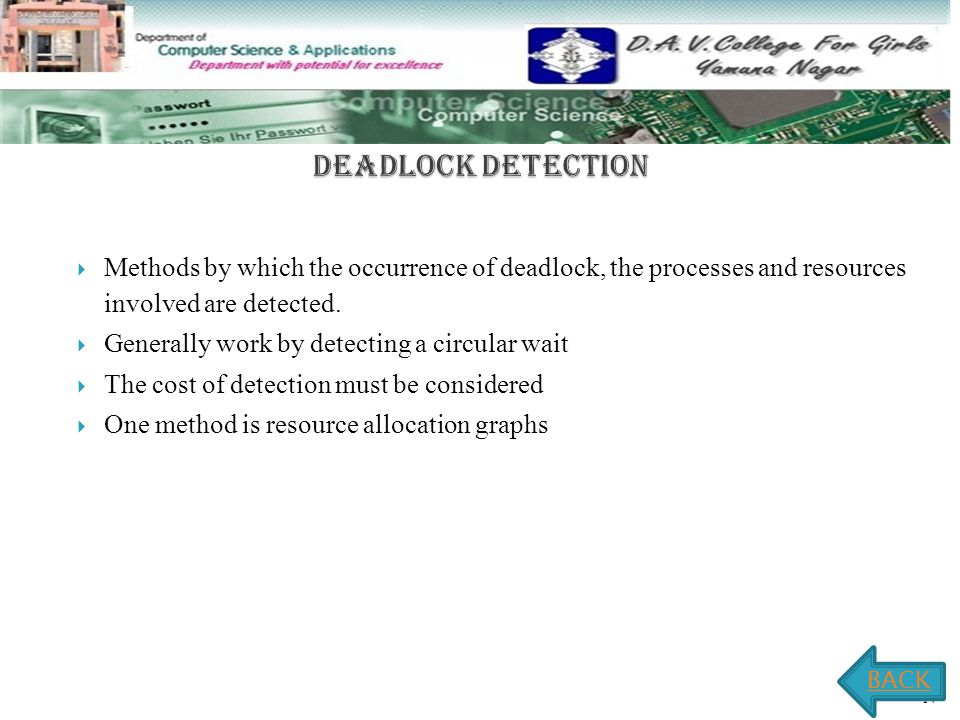 2.4 -15  Recover from the deadlock by removing the offending processes  The process being removed may lose work BACK
