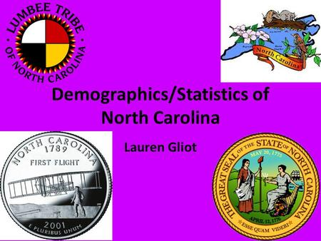 Demographics/Statistics of North Carolina Lauren Gliot.