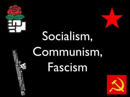 Socialism, Communism, Fascism. Let's Review… Liberalism was a reaction to feudal society, involving:  focus on the individual, idea of responsible gov't,