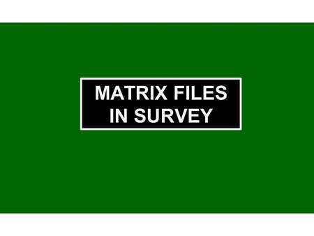 MATRIX FILES IN SURVEY. Sample of AutoMTX Display in SURVEY. The Auto Matrix (AutoMTX) feature in HYPACK only works with multibeam systems. Based on your.