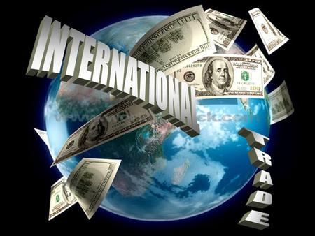 What Is International Trade?  International trade is the exchange of goods and services between countries.  This type of trade gives rise to a world.