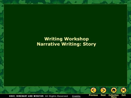 Writing Workshop Narrative Writing: Story. Assignment: Write a short story that includes the elements of plot, character, and setting. (You choose the.